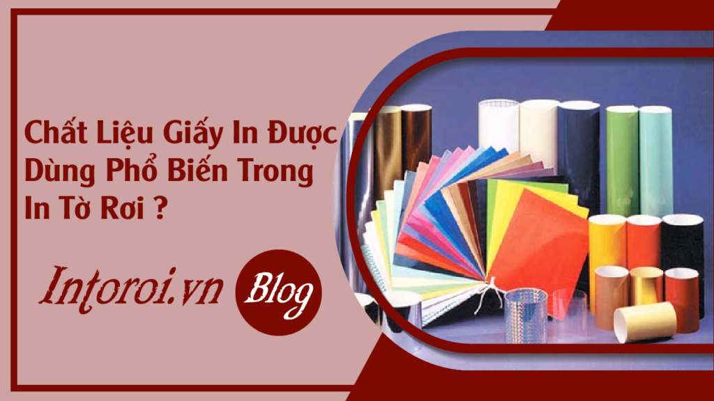 faq-chat-lieu-giay-pho-bien-dung-in-to-roi